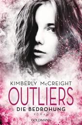 Outliers - Gefährliche Bestimmung. Die Bedrohung - Die Outliers-Reihe 2 - Roman