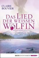Claire Bouvier: Das Lied der weißen Wölfin ★★★★
