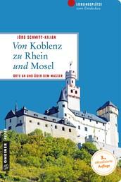 Von Koblenz zu Rhein und Mosel - Orte an und über dem Wasser