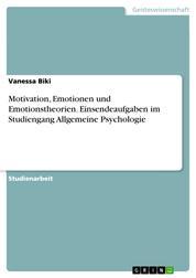 Motivation, Emotionen und Emotionstheorien. Einsendeaufgaben im Studiengang Allgemeine Psychologie