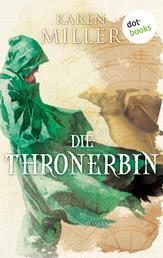 Die Thronerbin: Godspeaker - Band 2 - Roman