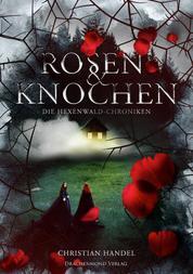 Rosen & Knochen - Die Hexenwald-Chroniken