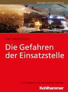 Karl-Heinz Knorr: Die Gefahren der Einsatzstelle