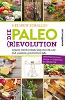 Heidrun Schaller: Die Paleo-Revolution ★★★★