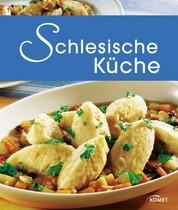 Schlesische Küche - Die schönsten Spezialitäten aus Schlesien