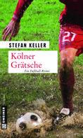 Stefan Keller: Kölner Grätsche ★★★★
