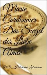 Das Siegel der Liebe_Aimée - BsB_Historischer Liebesroman