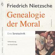 Zur Genealogie der Moral. Eine Streitschrift - Volltextlesung von Axel Grube.