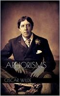 Oscar Wilde: Aphorisms