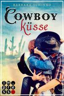 Barbara Schinko: Cowboyküsse (Kiss of your Dreams) ★★★★