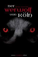Myriane Angelowski: Der Werwolf von Köln ★★