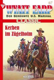 Wyatt Earp Classic 67 – Western - Kerben im Zügelholm