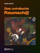 Carlos Rasch: Das unirdische Raumschiff ★★★★