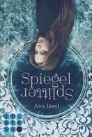 Ava Reed: Spiegelsplitter (Die Spiegel-Saga 1) ★★★★