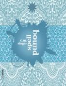 C. M. Singer: Ghostbound 3: Spellbound ★★★★★