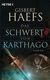Das Schwert von Karthago - Roman