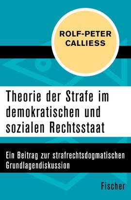 Theorie der Strafe im demokratischen und sozialen Rechtsstaat