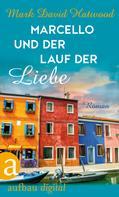 Mark David Hatwood: Marcello und der Lauf der Liebe ★★★★