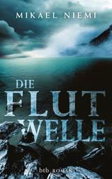 Die Flutwelle - Roman