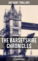 Anthony Trollope: The Barsetshire Chronicles - All 6 Books in One Edition