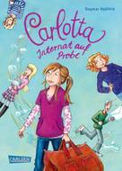 Dagmar Hoßfeld: Carlotta 1: Carlotta - Internat auf Probe ★★★★