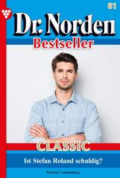 Dr. Norden Bestseller Classic 81 – Arztroman - Entscheidung in der Klinik