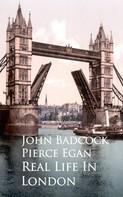 John Badcock Pierce Egan: Real Life In London