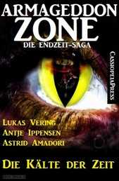 Armageddon Zone: Die Kälte der Zeit - Band 3 der Cassiopeiapress Science Fiction Serie