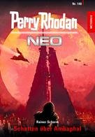 Perry Rhodan: Perry Rhodan Neo 148: Schatten über Ambaphal ★★★★