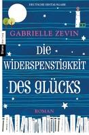 Gabrielle Zevin: Die Widerspenstigkeit des Glücks ★★★★