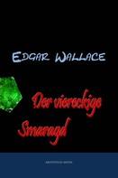 Edgar Wallace: Der viereckige Smaragd