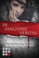 Jennifer Wolf: Die Sanguis-Trilogie 1: In sanguine veritas - Die Wahrheit liegt im Blut ★★★★