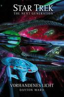 Dayton Ward: Star Trek - The Next Generation: Vorhandenes Licht ★★★★