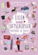 Sonja Kaiblinger: Lilien und Luftschlösser