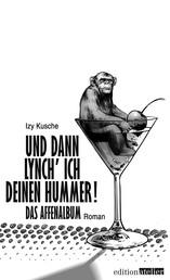 Und dann lynch' ich deinen Hummer! - Das Affenalbum