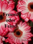 Jennifer Weise: Freund oder Feind