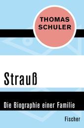 Strauß - Die Biographie einer Familie