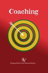 Coaching - Kurzgeschichten und Lebensweisheiten