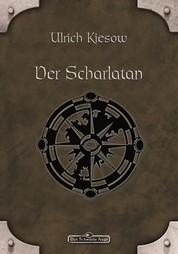 DSA 1: Der Scharlatan - Das Schwarze Auge Roman Nr. 1