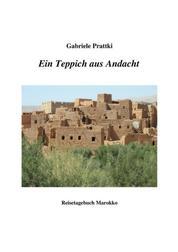 Ein Teppich aus Andacht - Reisetagebuch Marokko