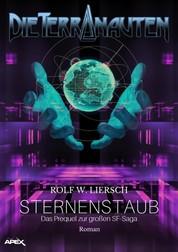DIE TERRANAUTEN: STERNENSTAUB - Das Prequel zur großen Science-Fiction-Saga!