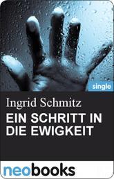 EIN SCHRITT IN DIE EWIGKEIT - Ingrid Schmitz - Mörderisch liebe Grüße - 5. Teil