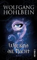 Wolfgang Hohlbein: Wir sind die Nacht ★★★★