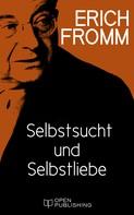 Erich Fromm: Selbstsucht und Selbstliebe