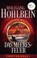 Wolfgang Hohlbein: Das Meeresfeuer: Operation Nautilus - Fünfter Roman ★★★★