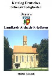 Aichach-Friedberg - Sehenswürdigkeiten des Landkreises Aichach-Friedberg