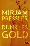 Mirjam Pressler: Dunkles Gold ★★★★★