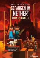 Liam O'Donnell: Gefangen im Nether: Battle of the Blocks Band 2 ★★★★