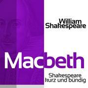 Macbeth - Shakespeare kurz und bündig