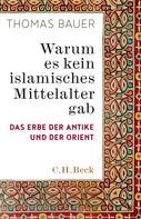 Thomas Bauer: Warum es kein islamisches Mittelalter gab ★★★